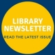 Library Newsletter  Read the Latest Issue