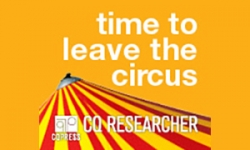CQ Researcher: Time to leave the circus